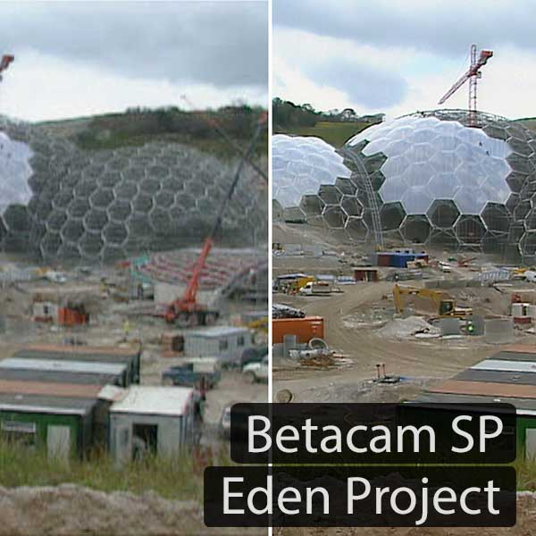 Betacam SP: Eden Project